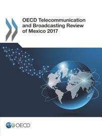 OECD Telecommunication and Broadcasting Review of Mexico 2017 PDF