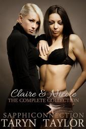Claire & Nicole: The Complete Collection (Lesbian Erotica)