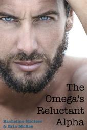 The Omega's Reluctant Alpha