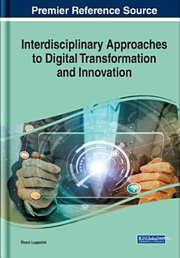 Interdisciplinary Approaches to Digital Transformation and Innovation PDF