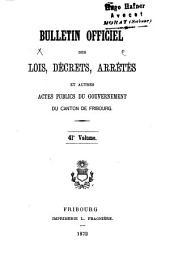 BULLETIN OFFICIEL DES LOIS, DÉCRETS, ARRÊTÉS ET AUTRES ACTES PUBLICS DU GRAND CONSEIL ET DU CONSEIL D'ETAT DU CANTON DE FRIBOURG.: Volume41