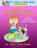 Rti: Phonological Awareness Interventions for the Regular Classroom Teacher