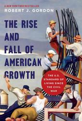 The Rise And Fall Of American Growth Book PDF