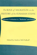 The Role of Migration in the History of the Eurasian Steppe PDF