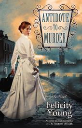 Antidote to Murder: A Novel