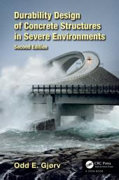 Durability Design of Concrete Structures in Severe Environments, Second Edition: Edition 2