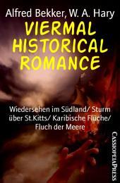 Viermal Historical Romance: Wiedersehen im Südland/ Sturm über St.Kitts/ Karibische Flüche/ Fluch der Meere