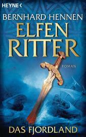Das Fjordland: Elfenritter 3 - Roman
