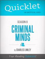 Quicklet on Criminal Minds Season 6  CliffNotes like Summary  Analysis  and Review  PDF