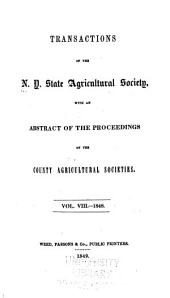 Transactions of the New-York State Agricultural Society for the Year ...: Volume 8