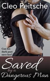 Saved by a Dangerous Man (Erotic romantic suspense)