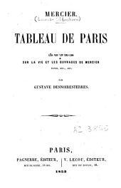 Tableau de Paris: précédé de Etude sur la vie et les ouvrages de Mercier [...]
