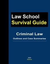 Criminal Law: Outlines and Case Summaries (Law Schooll Survival Guide)