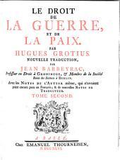 Le Droit De La Guerre, Et De La Paix: Volume2