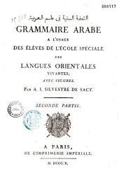 Grammaire arabe: à l'usage des élèves de l'Ecole spéciale des langues orientales vivantes...