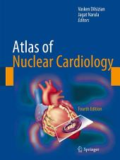 Atlas of Nuclear Cardiology: Edition 4