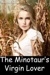 The Minotaur S Virgin Lover Monster Breeding Erotica  Book PDF