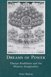 Dreams of Power: Tibetan Buddhism and the Western Imagination