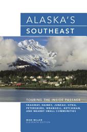Alaska's Southeast: Touring the Inside Passage, Edition 11