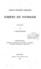 Johann Friedrich Herbart's Sammtliche Werke herausgegeben von G. Hartenstein: Schriften zur Psychologie. 2. Theil, Band 6