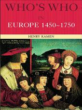 Who's Who in Europe 1450–1750