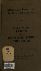 Maximum Prices on Iron and Steel Products, with Differentials and Extras as Agreed Upon by Government Officials and Committees of the American Iron and Steel Institute ...