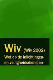 Wet op de inlichtingen - en veiligheidsdiensten - Wiv (Wiv 2002)