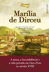 Marília de Dirceu: A musa, a Inconfidência e a vida privada em Ouro Preto no século XVIII
