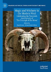 Magic and Witchery in the Modern West PDF