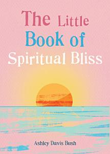 The Little Book of Spiritual Bliss PDF