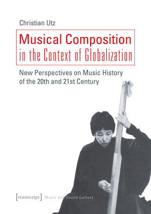 Musical Composition in the Context of Globalization PDF