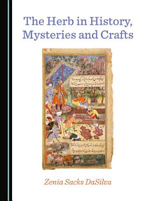 The Herb in History, Mysteries and Crafts