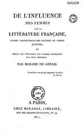 De l'Influence des femmes sur la littérature française, comme protectrices des lettres et comme auteurs, ou Précis de l'histoire des femmes françaises les plus célèbres