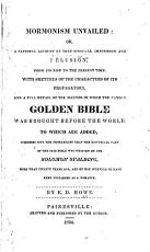 Mormonism Unvailed  Or  A Faithful Account of that Singular Imposition and Delusion  from Its Rise to the Present Time PDF