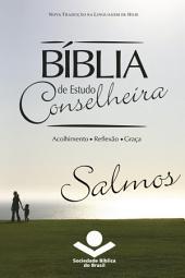 Bíblia de Estudo Conselheira - Salmos: Acolhimento • Reflexão • Graça