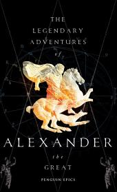 The Legendary Adventures of Alexander the Great