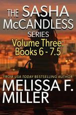 The Sasha McCandless Series Volume 3 (Books 6-7.5)