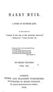 Harry Muir: A Story of Scottish Life, Volume 3