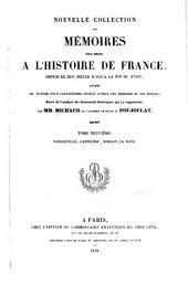 Nouvelle collection des mémoires pour servir à l'histoire de France: depuis le XIIIe siècle jusqu'à la fin du XVIIIe; précédés de notices pour caractériser chaque auteur des mémoires et son époque; suivi de l'analyse des documents historiques qui s'y rapportent, Volume9