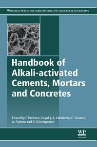 Handbook of Alkali Activated Cements  Mortars and Concretes