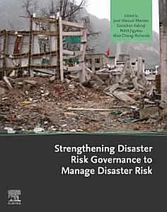 Strengthening Disaster Risk Governance to Manage Disaster Risk