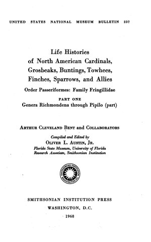 Life Histories of North American  birds    Cardinals  grosbeaks  buntings  towhees  finches  sparrows and allies  pt  1 3