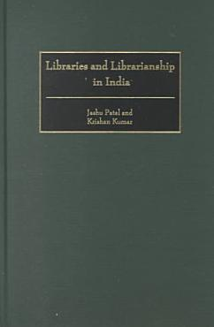 Libraries and Librarianship in India PDF