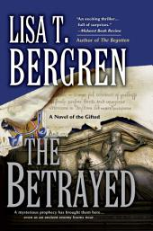 The Betrayed: A Novel of the Gifted