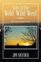 Tales of the Wild  Wild West PDF