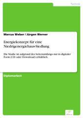 Energiekonzept für eine Niedrigenergiehaus-Siedlung: Die Studie ist aufgrund des Seitenumfangs nur in digitaler Form (CD oder Download) erhältlich.