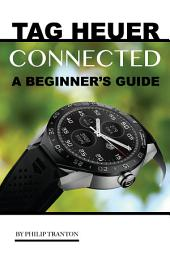 Tag Heuer Connected: A Beginner's Guide