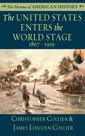 The United States Enters the World Stage: From the Alaska Purchase through World War I, 1867-1919
