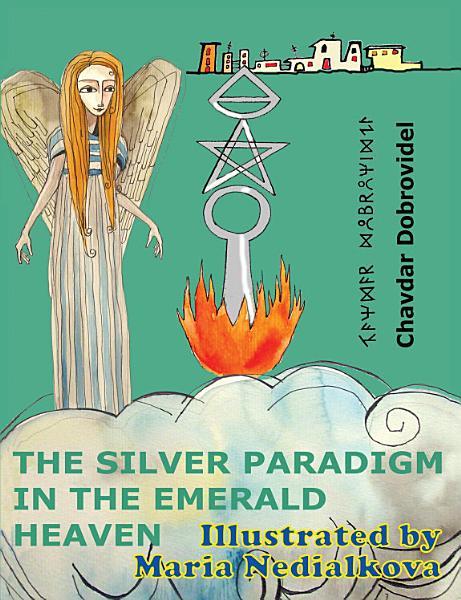 The Silver Paradigm in the Emerald Heaven