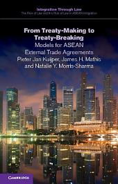 From Treaty-Making to Treaty-Breaking: Models for ASEAN External Trade Agreements